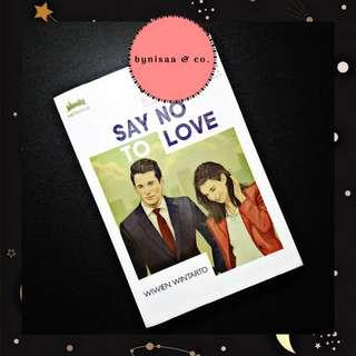Preloved novel : Say No To Love by Wiwien Wintarto