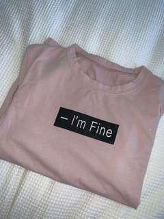 $15 'I'm fine' T-shirt