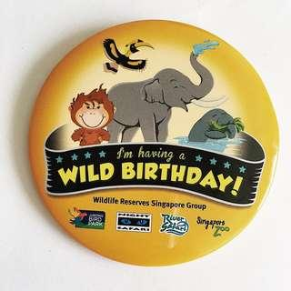 "🚚 Singapore Zoo ""I'm Having A Wild Birthday!"" Badge"