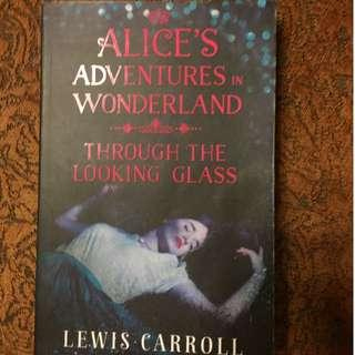 Alice in Wonderland/ Alice Through the Looking Glass - Lewis Caroll