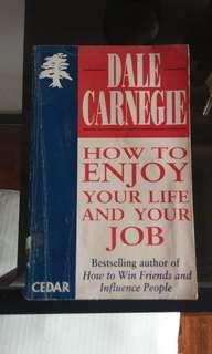 Dale Carnegie how to enjoy your life and your job