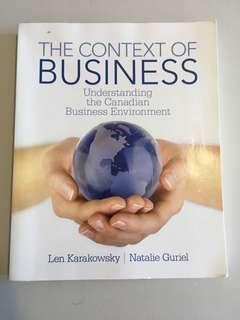 The Context of Business - Understanding the Canadian Business Environment by Len Karakowsky & Natalie Guriel