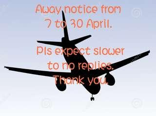 Away notice from 7 to 30April