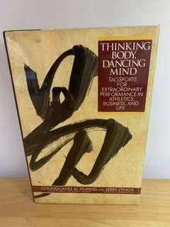[Hardcover] Thinking Body, Dancing Mind: Taosports for Extraordinary Performance in Athletics, Business, and Life by Chungliang Al Huang (Author), Jerry Lynch (Contributor)
