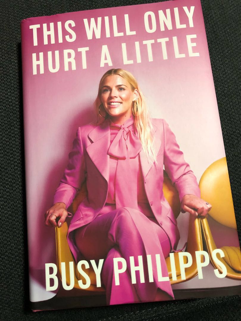classic style amazing price first look Biography Book - Busy Philipps, this will only hurt a little