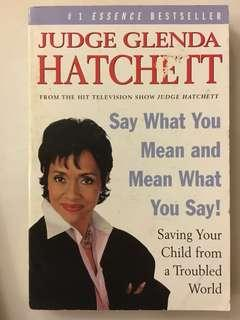 Say What You Mean and Mean What You Say! By Judge Glenda Hatchett