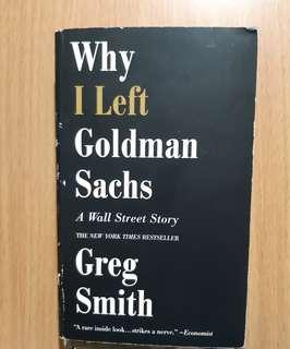 Why I Left Goldman Sachs : A Wall Street Story