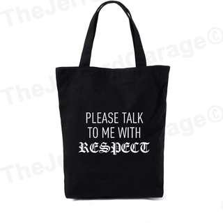 Please talk to me with RESPECT Tote Bag