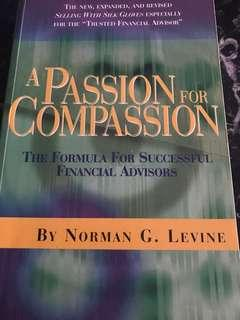 A Passion for Compassion : The Formula for Successful Financial Advisors by Norman G. Levine