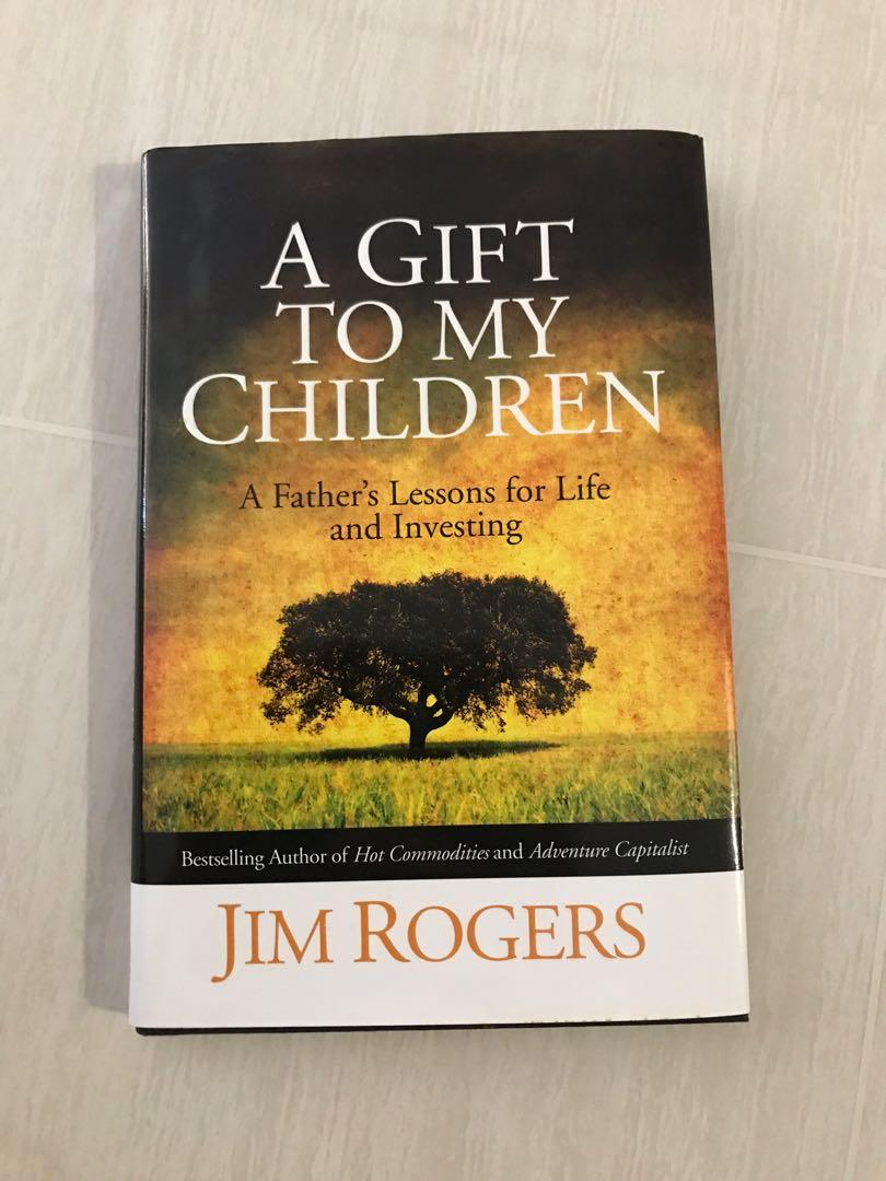 [Jim Rogers' Signature!] A Gift to My Children - Jim Rogers