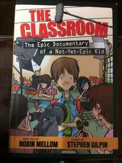 The Classroom- The epic documentary of a Not-Yet-Epic kid