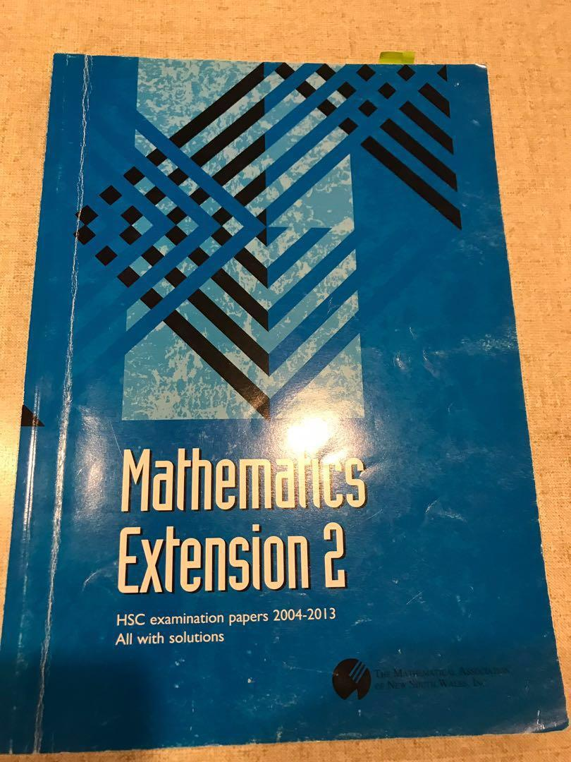 Mathematics 4 Unit Extension 2 HSC examination papers 2004 - 2013 all with solutions
