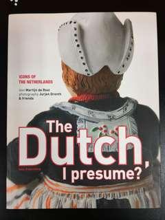The Dutch, I Presume? (145 pages, colour)