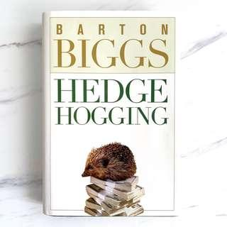 HedgeHogging - by Barton Biggs. Hardcover. In good condition.