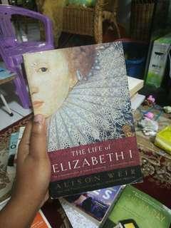 The Life of Elizabeth 1  by Alison Weir