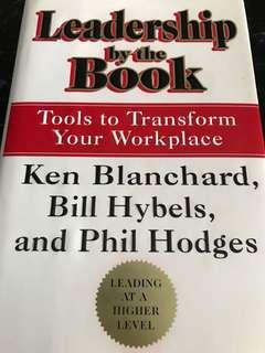 Leadership by the Book : Tools to Transform Your Workplace by Ken Blanchard, Bill Hybels, and Phil Hodges
