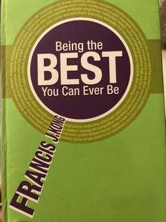 Being the Best You Can Ever Be by Francis Kong