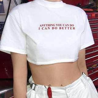 anything you can do i can do better white crop top shirt