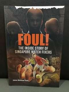 🚚 Foul! The Inside Story of Singapore Match Fixers
