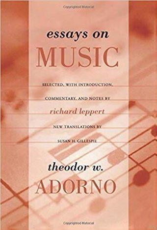 🚚 Essays on Music (Theodor Adorno, Richard Leppert, Susan Gillespie)