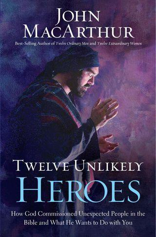 🚚 Twelve Unlikely Heroes: How God Commissioned Unexpected People in the Bible and What He Wants to Do With You (John MacArthur)