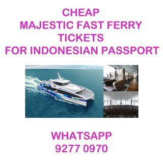 CHEAP Majestic Fast Ferry Tickets for Indonesian Passport