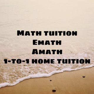 Experienced 1-to-1 home tuition mathematics/additional math