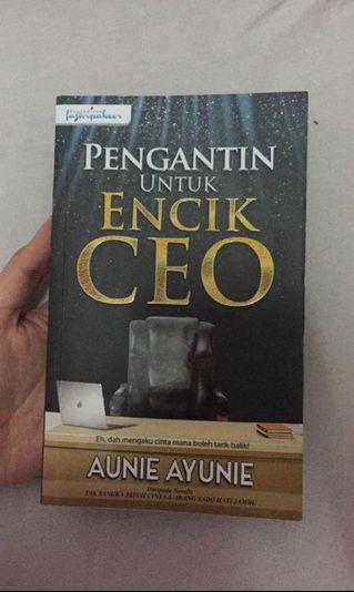 PENGANTIN UNTUK CIK CEO - Aunie Ayunie