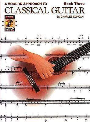 🚚 A Modern Approach to Classical Guitar: Book 3 (Charles Duncan)