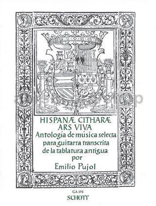 Hispanae Citharae Ars Viva - Anthology of Guitar Music Transcribed from Old Tablatures (Emilio Pujol)