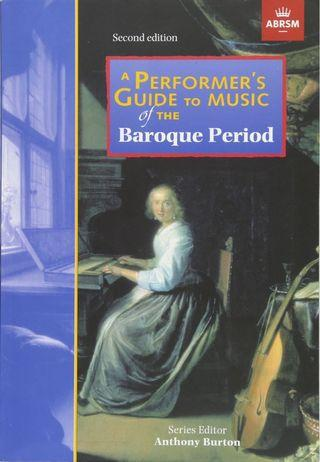 🚚 ABRSM A A Performer's Guide to Music of the Baroque Period (Anthony Burtons)