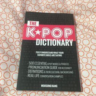 The Kpop Dictionary: 500 Essential Korean Slang Words and Phrases Every Kpop Fan Must Know [Paperback]