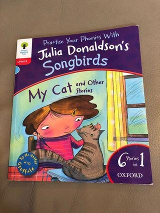 ORT Level 4 Practice Your Phonics with Julia Donaldson's Songbirds 6 Stories in 1 Oxford Reading Tree - My Cat and other stories by the author of the Gruffalo