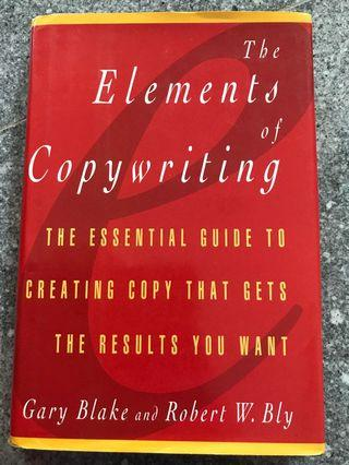 Elements of Copywriting : The Essential Guide to Creating Copy That Gets the Results You Want by Gary Blake and Robert W. Bly