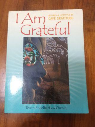 🚚 I am grateful recipes & lifestyle of cafe gratitude cookbook
