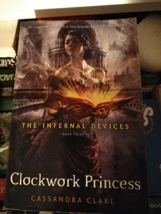 The Infernal Devices Book 3:Clockwork Princess by Cassandra Clare
