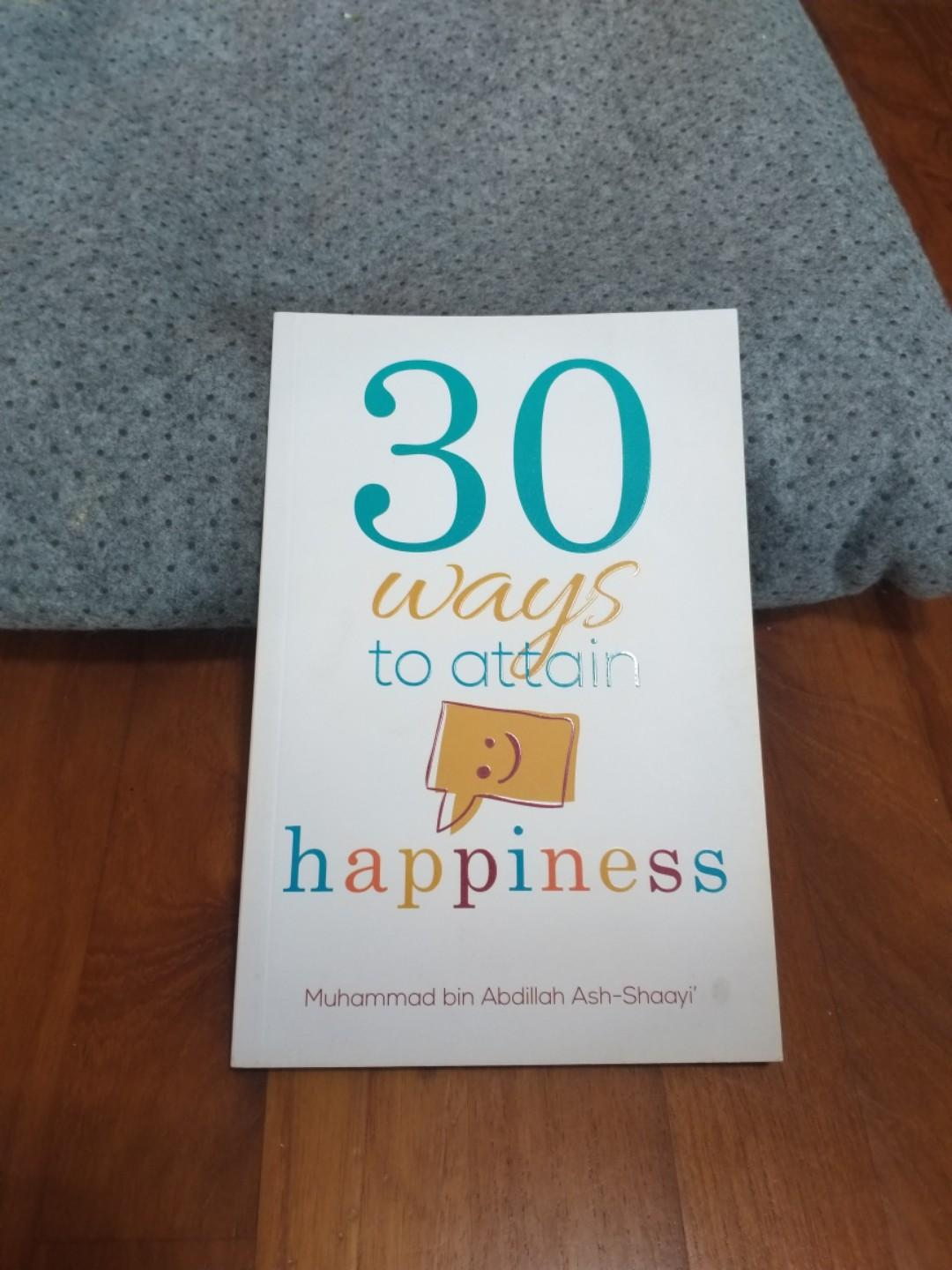 30 ways to attain happiness by Muhammad bin Abdillah Ash-Shaayi'