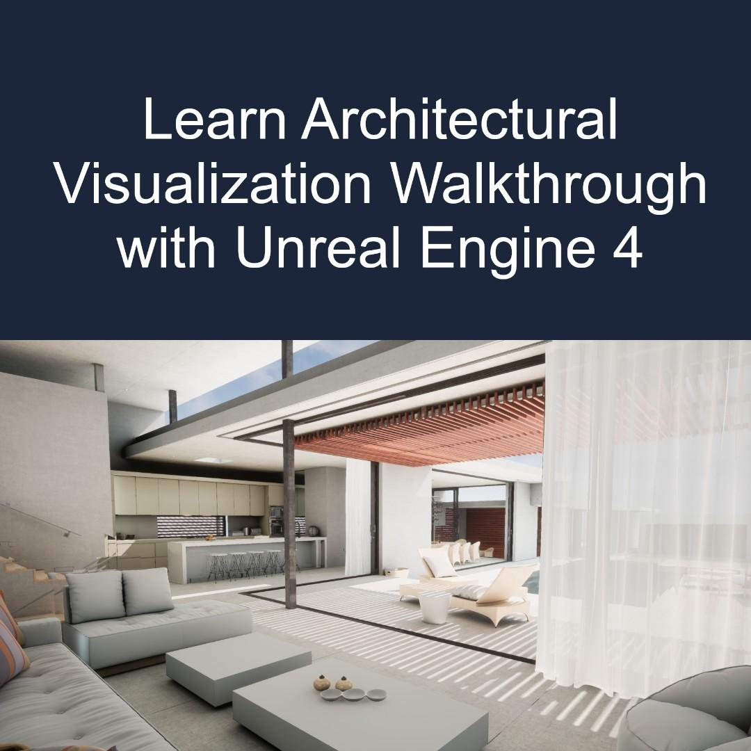 Learn Architectural Visualization 3D Walkthrough with Unreal Engine 4