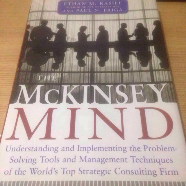 The Mckinsey Mind Understanding And Implementing The Problem Solving Tools And Management Techniques Of The World S Top Strategic Consulting Firm Hardcover Books Stationery Non Fiction On Carousell
