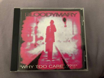 Bloodymary - Why Too Care