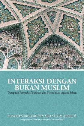 INTERAKSI DENGAN BUKAN MUSLIM DARI PERSPEKTIF SUNNAH DAN KEINDAHAN AGAMA ISLAM