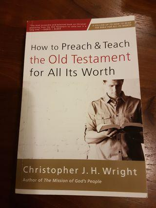 🚚 How to Preach and Teach the Old Testament for all its worth (by Christopher J. H. Wright)