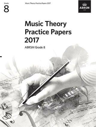 全新樂理練習試題 pastpaper2017 Music Theory Practice Papers 2017 英國皇家音樂學院第八級樂理練習試題, ABRSM 出版