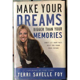 🚚 MAKE YOUR DREAMS BIGGER than your MEMORIES - Terri Savelle Foy (Christian Book)