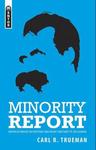 🚚 Minority Report - Unpopular thoughts on everything from ancient Christianity to zen Calvinism