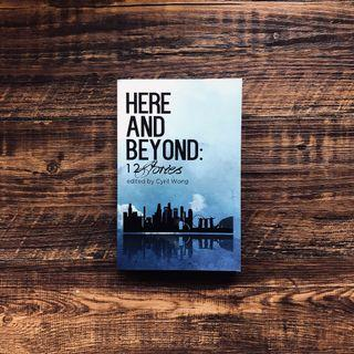 Here and Beyond: 12 Stories