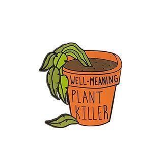 #821 plant killer tumblr enamel pin | po