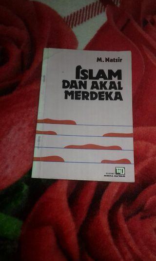 Islam dan Akal Merdeka by M. Natsir
