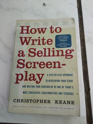How to write a selling screenplay. Christopher Keane.