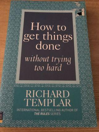 How to get things done without trying too hard by Richard Templar